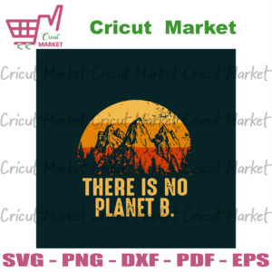 There Is No Planet B Retro Vintage Svg, Trending Svg, Earth Svg, The Earth Day Svg, Earth Day Gifts Svg, Happy Earth Day Svg, Earth Love Svg, Earth Gifts Svg, Nature Lover Svg, No Planet B Svg, Vintage Svg