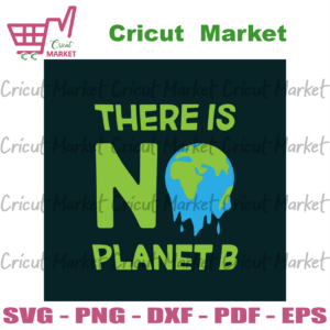 There Is Planet B Svg, Trending Svg, Earth Svg, The Earth Day Svg, Earth Day Gifts Svg, Happy Earth Day Svg, Earth Love Svg, Earth Gifts Svg, Protect Earth Svg, No Planet B Svg, Greenhouse Effect Svg