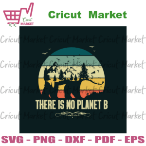 Vintage There Is No Planet B, Trending Svg, Earth Svg, The Earth Day Svg, Earth Day Gifts Svg, Happy Earth Day Svg, Earth Love Svg, Earth Gifts Svg, Nature Lover Svg, No Planet B Svg, Vintage Svg