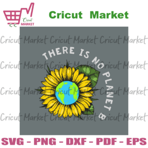 There Is No Planet B Sunflowers Svg, Trending Svg, Earth Svg, The Earth Day Svg, Earth Day Gifts Svg, Happy Earth Day Svg, Earth Love Svg, Earth Gifts Svg, Protect Earth Svg, No Planet B Svg, Sunflower Svg