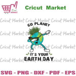 Go Planet Its Your Earth Day Dabbing Earth, Trending Svg, Earth Svg, Earth Day Svg, Happy Earth Day Svg, Dabbing Style Svg, Dabbing Earth Svg, Earth Gift Svg, Earth Lover Svg, Coolest Earth Svg
