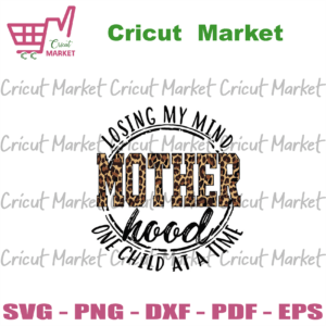 Losing My Mind One Child At A Time Svg, Mothers Day Svg, Mom Svg, Mother Svg, Mom Life Svg, Mother Mood Svg, Mom Mind Svg, Happy Mothers Day Svg, Mommy Svg, Leopard Plaid Svg, Mom Gifts