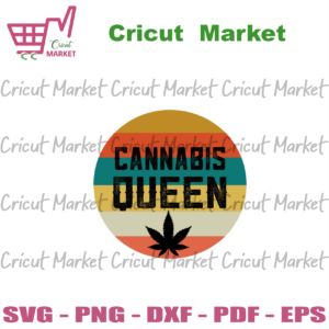 Cannabis Queen Svg, Mothers Day Svg, Cannabis Svg, Weed Svg, Mother Svg, Queen Svg, Women Svg, Mama Svg, Mother Gift Svg, Cannabis Mom Svg, Mom Svg, Mama Svg, Mimi Svg, Nana Svg, Happy Mothers Day Svg