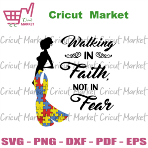 Autism Awareness The Woman Walking In Faith Not Fear Svg, Awareness Svg, Awareness Day Svg, Awareness Puzzel Svg, Awareness Woman Svg, Awareness Woman Design Svg, Autism Awareness Svg, Awareness Day Svg, Awareness Gift Svg