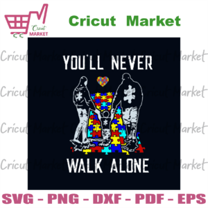 You Will Never Walk Alone Autism Awareness Svg, Awareness Svg, Autism Awareness Svg, Autism Family Svg, Autism Children Svg, Autism Dad Svg, Autism Mom Svg, Autism Puzzle Svg, Autism Day Svg, Autism Gift Svg