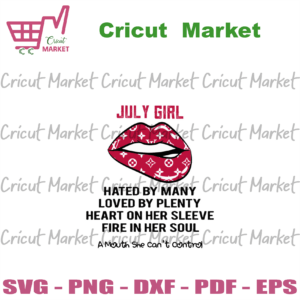 July Hated By Many Loved By Plenty Heart Svg, Birthday Svg, July Birthday Svg, July Svg, Born In July, July Birthday Gift, Birthday Lips Svg, Sexy Lips Svg, LV Svg, LV Lips Svg, Svg Cricut, Silhouette Svg Files