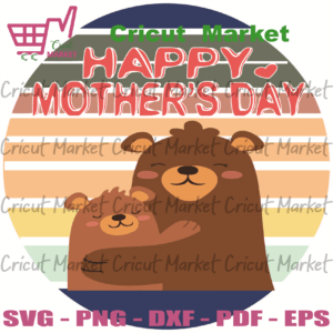 Family Bear Happy Mother Day Svg, Mothers Day Svg, Bear Svg, Bear Mom Svg, Bear Family Svg, Mom Svg, Mom Love Svg, Mom Gifts, Mom Life Svg, Mother Svg, Mother Love Svg, Mother Gifts, Happy Mother Day Svg