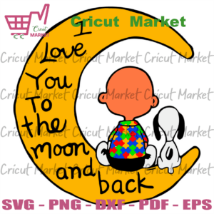 I Love You To The Moon And Back Snoopy Autism Svg, Autism Svg, Awareness Svg, Autism Awareness Svg, Snoopy Svg, Autism Quotes, Autism Mom Svg, Be Kind Svg, Autism Ribbon Svg, Svg Cricut, Svg Silhouette