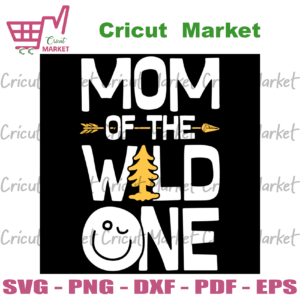 Mom Of The Wild One Svg, Trending Svg, Mother Day Svg, Happy Mother Day Svg, Mother Svg, The Wild One Svg, Mother Love Svg, Mommy Svg, Mommy Love Svg, Mommy Gifts Svg, Mother Day 2021 Svg