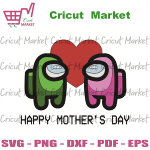 Among Us Happy Mothers Day Svg, Mother Day Svg, Mom Svg, Mother Svg, Among Us Svg, Among Us Mother Day Svg, Super Mom Svg, Happy Mother Day, Mother Lovers, Mother Day 2021 Svg, Mom 2021 Svg, Mommy Svg