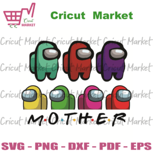 Among Us Mothers Day Svg, Mother Day Svg, Among Us Svg, Among Us Mother Svg, Among Us Game Svg, Video Game Svg, Game Svg, Mother Svg, Happy Mother Day 2021 Svg, Impostor Svg, Crewmate Svg, Mother Gifts Svg