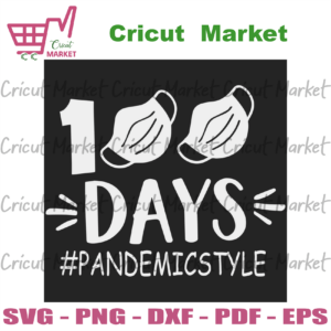 100 Days Pandemic Style Svg 100th Day Svg, Back to school svg files for cricut, PNG Silhouette Sublimation files Instant Download