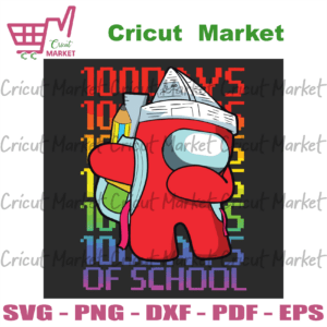 100 Day Of School Among Us Svg, Back to school svg files for cricut, PNG Silhouette Sublimation files Instant Download
