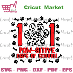 101 Pawsitive Days Of School Svg, Back to school cricut files, Silhoutte files, Sublimation files Instant Download