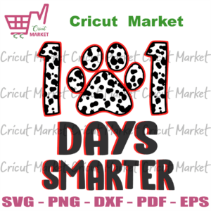 101 Days Smarter svg, Back to school cricut files, Silhoutte files, Sublimation files Instant Download