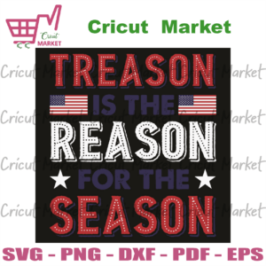 Treason Is The Reason For The Season Svg, Trending Svg, Independence Day Svg, 4th Of July Svg, Treason Svg, America Svg, America Independence Day Svg, America Flag Svg, Independence Day Party Svg, Independence Day Celebration Svg