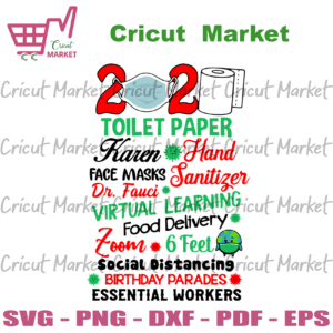 2020 Quarantine Svg, Toilet Paper, Karen, Hand Sanitize, Face Masks, Dr Fauci, Virtual Learning, Food Delivery, Zoom, 6 Feet, Social Distancing, Brithday Parades, Essential Workers, Quarantine Svg