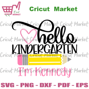 Hello Kindergarten Im Kennedy Back To School svg files for Cricut, Vinyl, png Silhouette Sublimation Instant Download