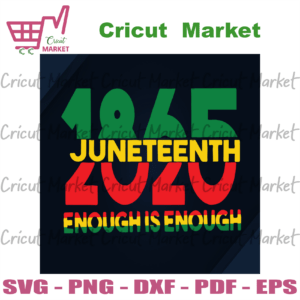 1865 Juneteenth 2020 Enough Is Enough, Juneteenth Svg, Melanin Svg, Afro Svg, Black Girl Svg, Melanin Poppin, Black Woman Svg, Afro Birthday, Living My Best Life, Independence Day Svg, 4th Of July, American Flag