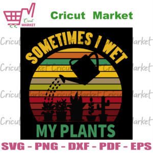 Sometimes I Wet My Plants, Trending Svg, Trending Now, Trending, Cactus Svg, Potted Cactus, Watering-pot Svg, Succulents, Cactus Lover, Plants, Trees Svg, Trees Vector, Spray Svg, Spray Vector