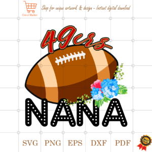49ers Football Nana Gift Diy Crafts Svg Files For Cricut, Silhouette Sublimation Files