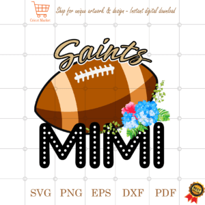Saints Football Mimi Gift Diy Crafts Svg Files For Cricut, Silhouette Sublimation Files