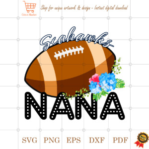 Seahawks Football Nana Gift Diy Crafts Svg Files For Cricut, Silhouette Sublimation Files