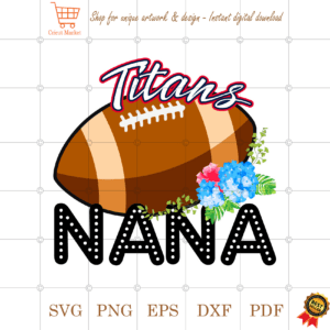 Titans Football Nana Gift Diy Crafts Svg Files For Cricut, Silhouette Sublimation Files