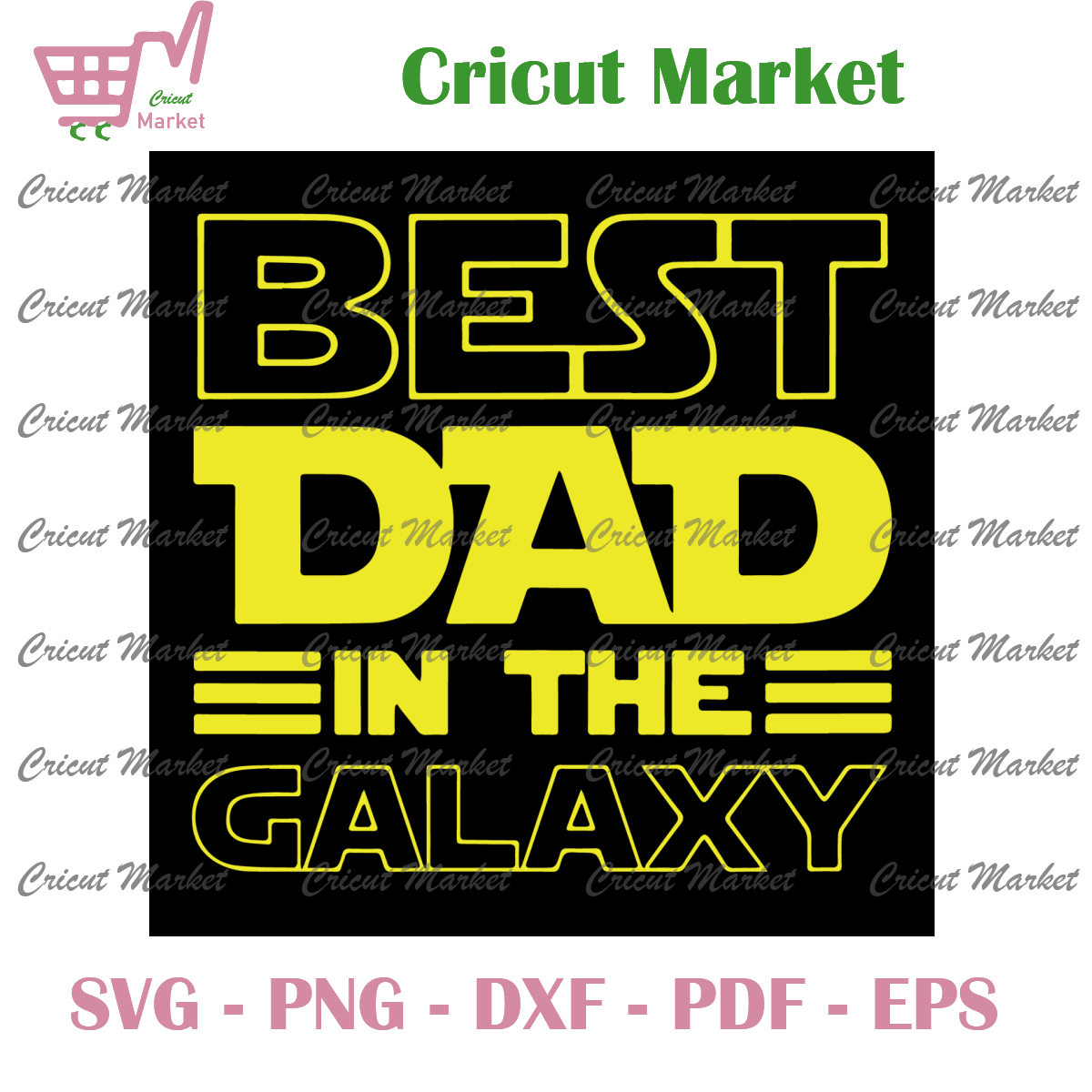 Best Dad In The Galaxy Svg, Fathers Day Svg, Best Dad Svg
